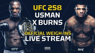 UFC 258: Usman vs. Burns Official Weigh-Ins LIVE stream- MMA Fighting