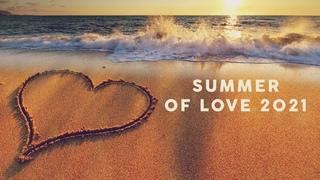 Summer Of Love 2021 - Cool Remixes