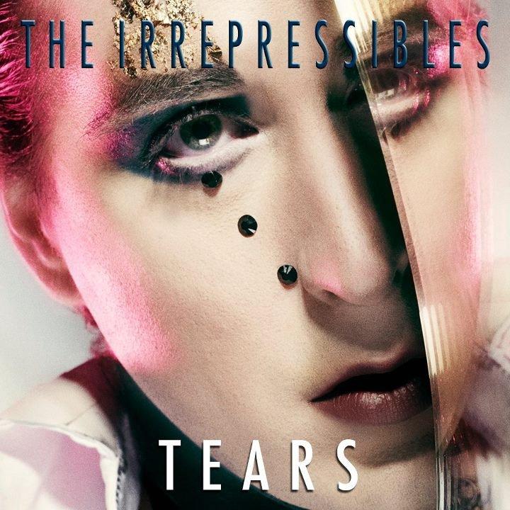 The Irrepressibles album Tears