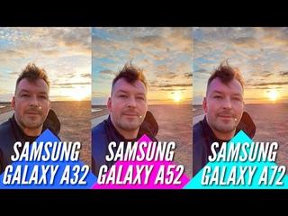 GALAXY A52 vs GALAXY A72 vs GALAXY A32. Большой Тест камер
