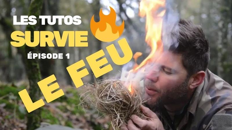 L'adjudant chef Gatien vous dit tout sur la survie épisode 1 le feu