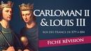 Fiche révision : Carloman II Louis III - roi des Francs