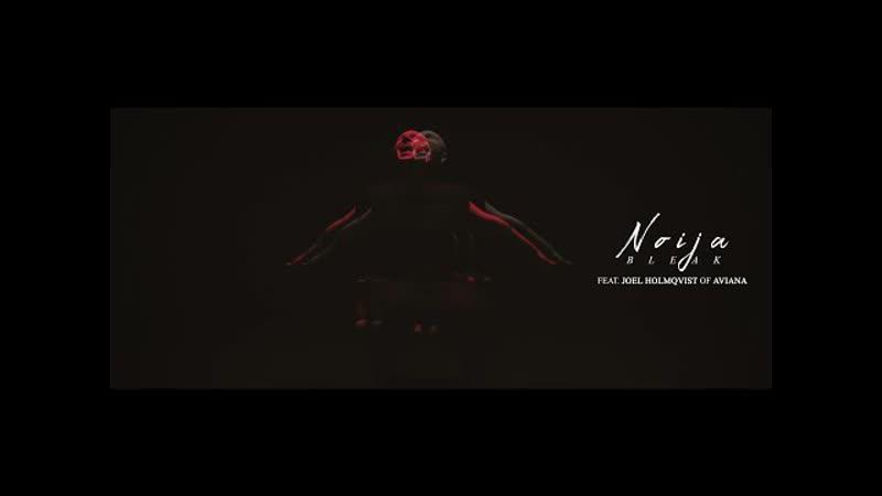 Noija - Bleak (feat. Joel Holmqvist of AVIANA) (OFFICIAL MUSIC VIDEO)