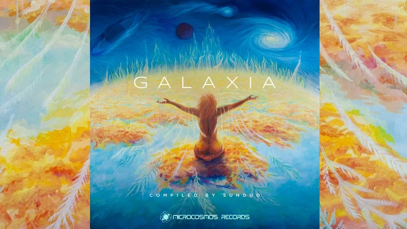Psychill GALAXIA Compiled by Sunduo Full Album