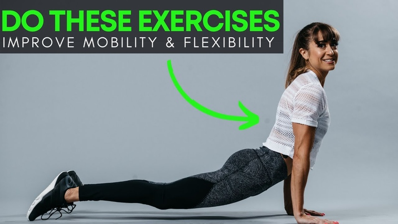 Do These 7 Exercises to Increase Your Mobility Flexibility
