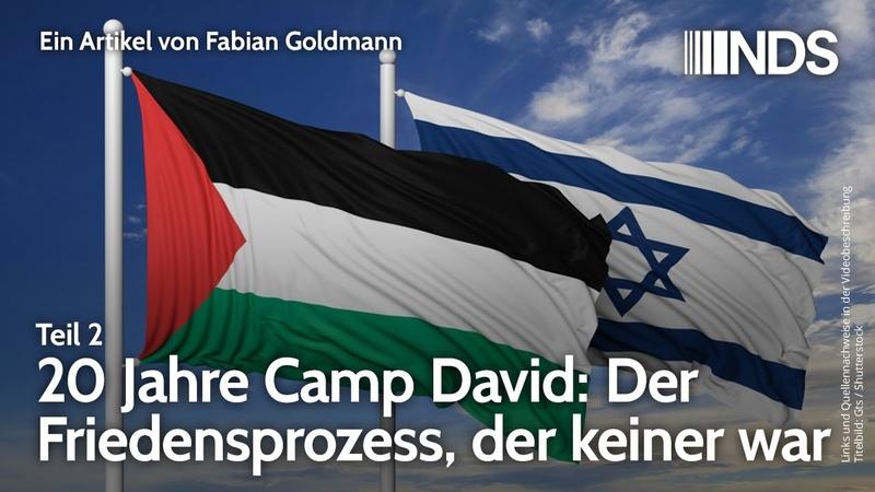20 Jahre Camp David: Der Friedensprozess der keiner war. Teil 2 Fabian Goldmann NDS 27.07.20