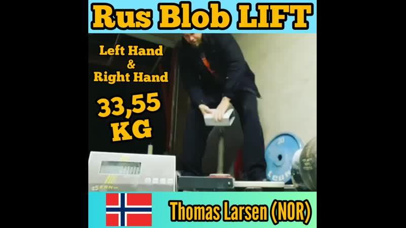 Thomas Larsen NOR Rus Blob LIFT 33 55 kg LH RH
