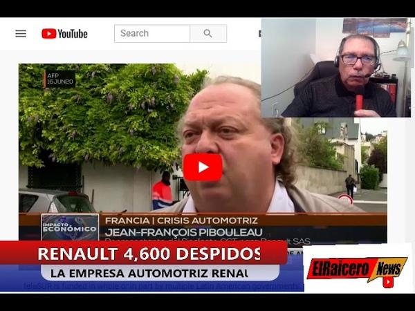 LA EMPRESA AUTOMOTRIZ RENAULT ANUNCIA MILES DE DESPIDOS