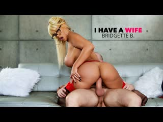Bridgette B - I Have A Wife