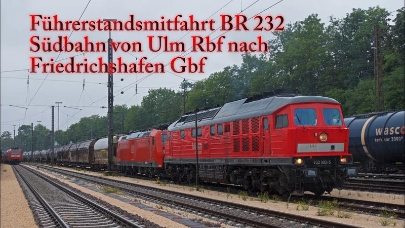 4k Führerstandsmitfahrt BR 232 auf der Südbahn von Ulm nach Friedrichshafen