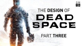 The Design of Dead Space - Part 3