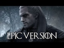 Toss A Coin To Your Witcher X Geralt of Rivia | EPIC ORCHESTRAL MIX