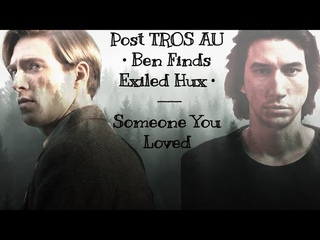 Post TROS Kylux | Ben Finds Exiled Hux - Someone You Loved |