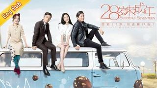【电影 Film】28岁未成年   Suddenly Seventeen Engsub (倪妮 Ni Ni,霍建华 Wallace Huo,马苏 Su Ma)