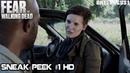 Fear The Walking Dead 5x14 Sneak Peek 1 Season 5 Episode 14 HD Today and Tomorrow