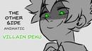 VILLAIN DEKU - The Other Side - BNHA Animatic