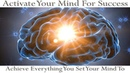 🎧 Activate your higher mind for success   How to achieve everything you set your mind to easily