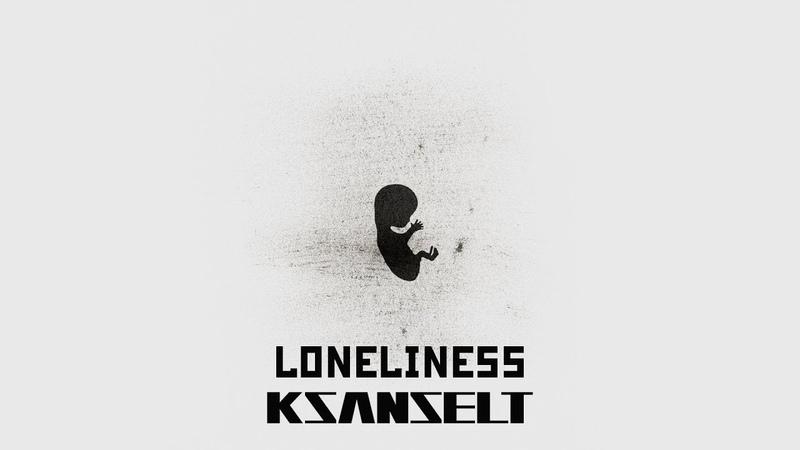 Ksanselt Loneliness