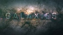 GALAXIES VOL III Voyage to the core 4K timelapse