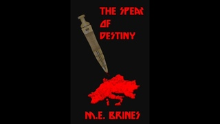The Spear of Destiny : A Novella by M.E. Brines (2011) A good rendering of the legend of the spear.