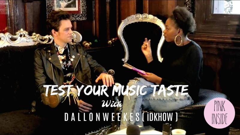 TEST YOUR MUSIC TASTE ⎜Dallon Weekes du groupe iDKHOW