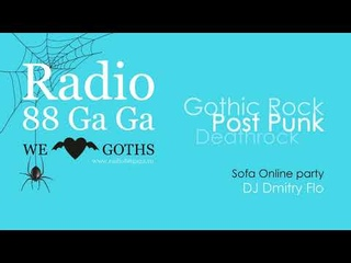 Sofa Online party #19 - DJ Dmitry Flo - Gothic Rock, Post Punk, Deathrock - Radio 88 Ga Ga