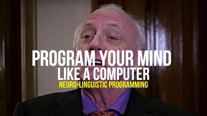 Program Your Mind Like a Computer   Dr Richard Bandler (CO-Founder of NLP)