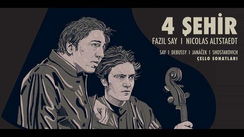 Cello Sonata: I Sivas / Fazıl Say Nicolas Altstaedt 4 Şehir