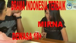 DRAMA INDONESIA TERBAIK DEWASA 18+ , MIRNA