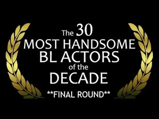 Official Finalists to The 30 Most Handsome BL Actors of the Decade - BL's Golden Faces 2010 - 2020