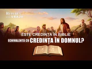 """""""ruperea vrăjii"""" segment 4 este credința în biblie echivalentă cu credința în domnul?"""