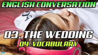 Learn Real English Conversations | 3.4 - The Wedding Conversation - Vocabulary