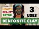How to Use Bentonite Clay Detox Drink Beauty Mask Foot Detox