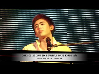 "2012 05 29 2PM ""SIX BEAUTIFUL DAYS"" NICHKHUN SOLO -Just The Way You Are"