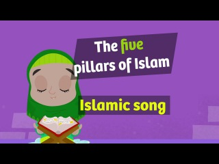 Nasheed | The five pillars of Islam | islamic song for kids