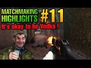 CS GO Matchmaking Highlights 11 It's okay to be Vodka