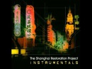 The Shanghai Restoration Project Nanking Road Instrumental
