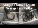 DIY How to change gear gaiter / knob in Skoda Fabia I 2000 - Váltószoknya - váltógomb csere