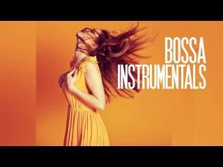 Best Bossa Nova Instrumentals - 4 Hours non stop music V.A