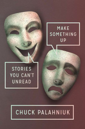 Chuck Palahniuk - Make Something Up