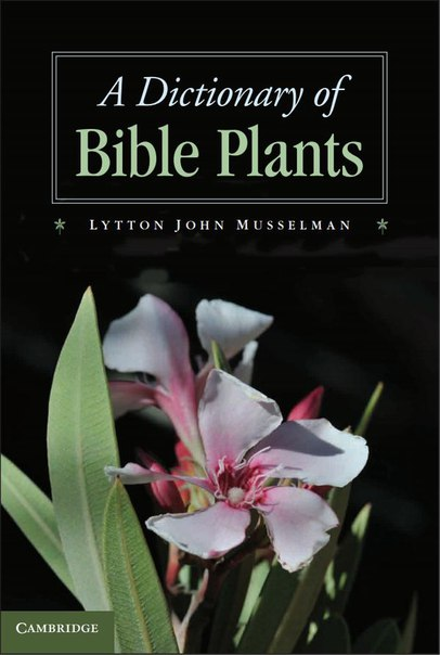 Lytton John Musselman-A Dictionary of Bible Plants-Cambridge University Press(2011)