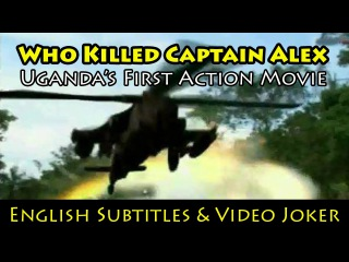Who Killed Captain Alex Uganda's First Action Movie (English Subtitles Video Joker) - Wakaliwood