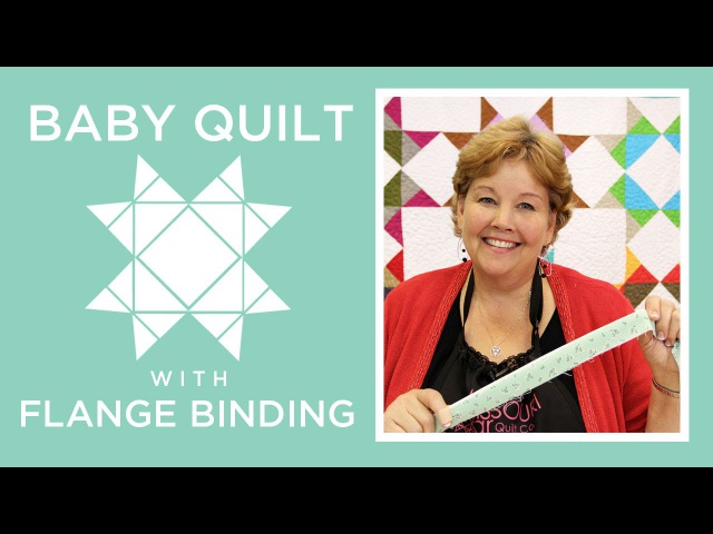 Make a Baby Quilt with Flange Binding with Jenny Doan of Missouri Star Video Tutorial