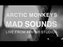 Arctic Monkeys Mad Sounds Live from Avatar Studios