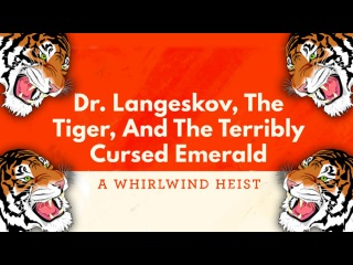 ТИГРИНЫЙ ЗАВОДИЛА - Dr  Langeskov, The Tiger, and The Terribly Cursed Emerald: A Whirlwind Heist