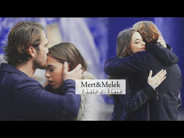 ► Mert Melek i hate u i love u Içerde внутри