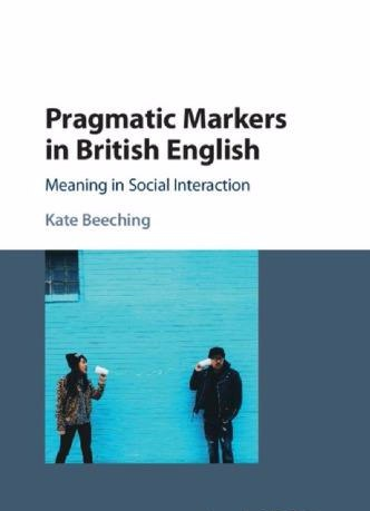 Pragmatic Markers in British English Meaning in Social Interaction