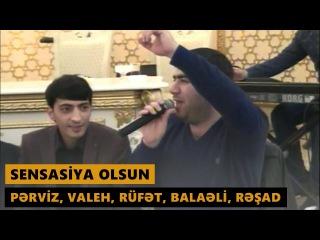 SENSASYA OLSUN (Perviz Bulbule, Resad Dagli, Rufet Nasosnu, Valeh Lerik, Balaeli) Meyxana 2017
