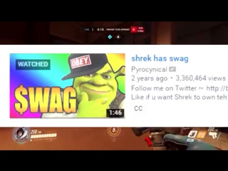 Loads of Shrek has swag (Pyrocynical l)