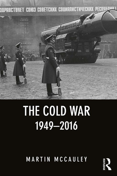 McCauley M The Cold War 1949-2016
